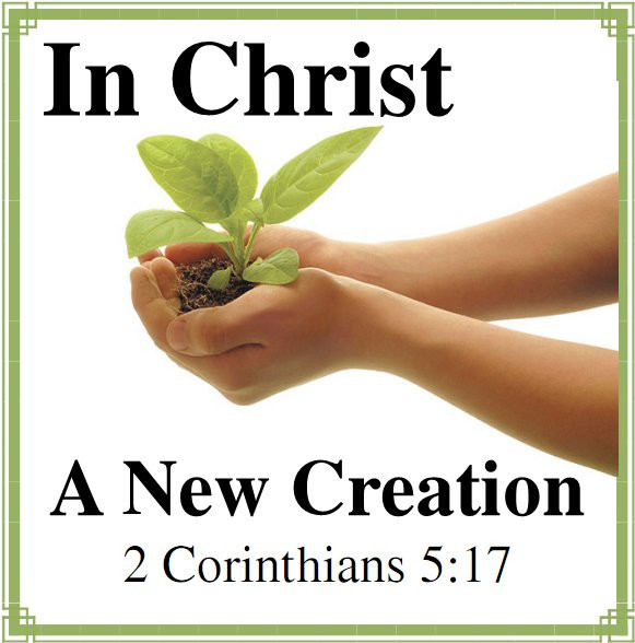 Be A New Creation Today
