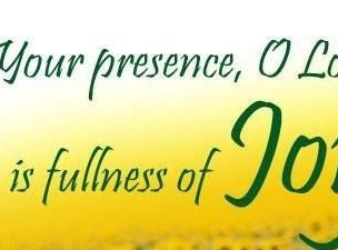 """In Your Presence Is Fullness Of Joy"""