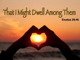 """""""That I Might Dwell Among Them"""""""
