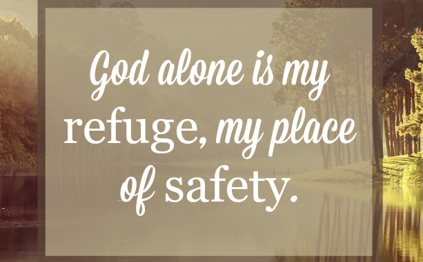 """My Refuge"" and ""Your Dwelling Place"""