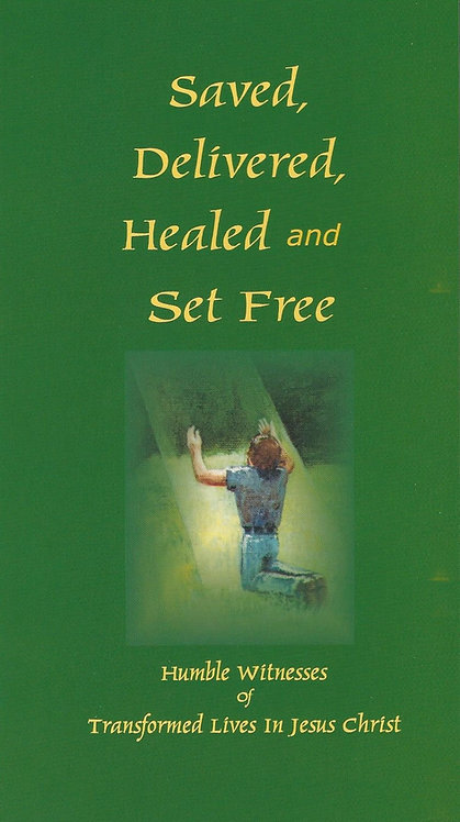 Saved, Delivered, Healed & Set Free - #SAVED