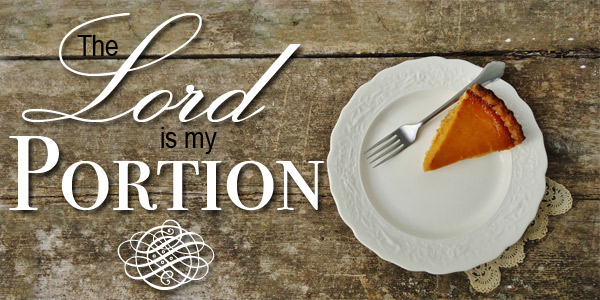 Image result for the lord is my portion