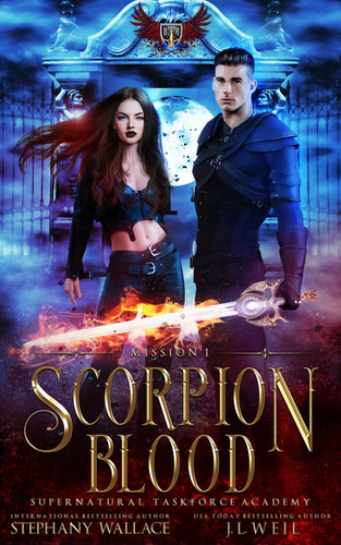 Scorpion Blood, Supernatural Taskforce Academy, Mission 1.  From Bestselling Authors J.L Weil & Stephany Wallace