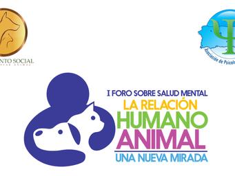 Primer Foro sobre Salud Mental  Relación Humano Animal: Una nueva mirada