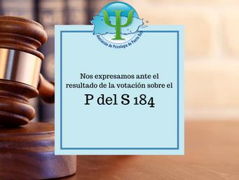 Nos expresamos ante el resultado de la votación sobre el  P del S 184