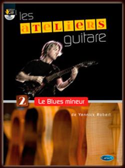 Les Ateliers Guitare de Yannick Robert : Le Blues mineur