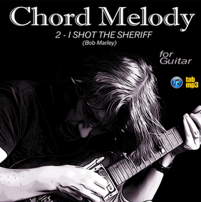 Chord Melody : I SHOT THE SHERIFF (Bob Marley)