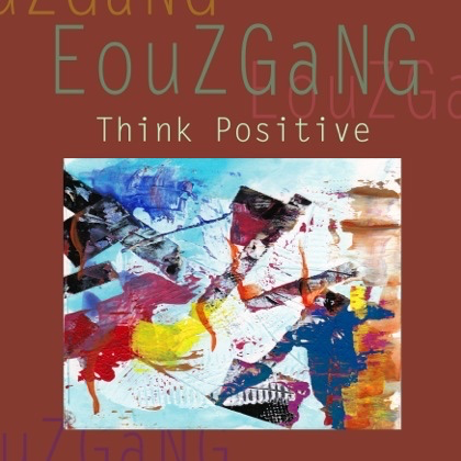 ÉOUZGANG Think Positive 2017