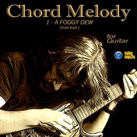 Chord Melody : A FOGGY DEW (Irish trad)