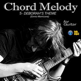 Chord Melody : DEBORAH'S THEME (Ennio Morricone)