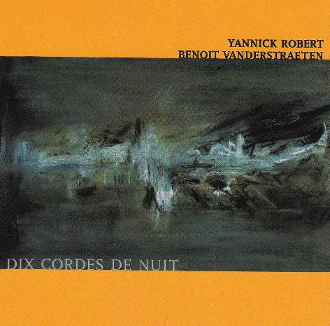 YANNICK ROBERT/BENOIT VANDERSTRAETEN Dix Cordes de Nuit 1997
