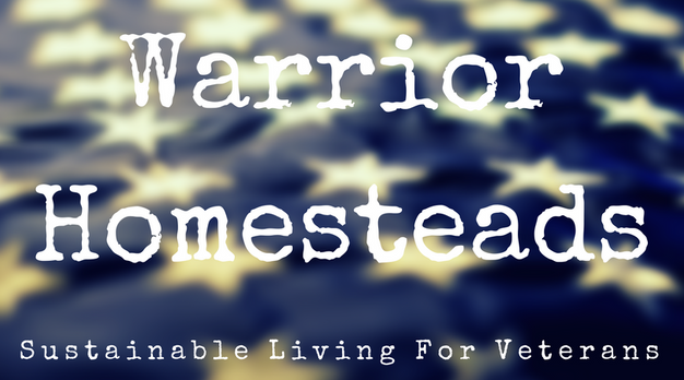 Warrior Homesteads Sustainable Living For Veterans Blog Post Title Graphic