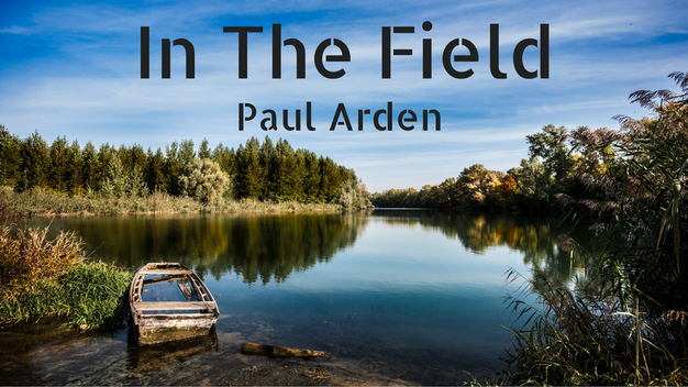 In The Field Paul Arden Blog Post Title Graphic
