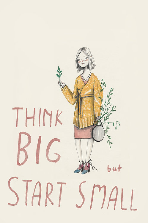Think Big but Start Small poster