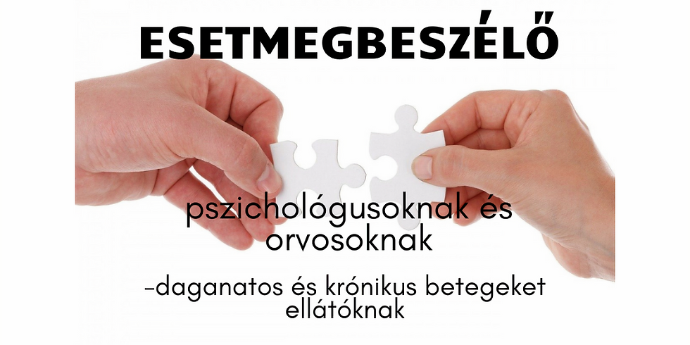 Esetmegbeszélő csoport - Dr. Kegye Adrienne és Dr. Prezenszki Zsuzsanna vezetésével
