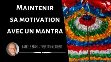 Maintenir sa motivation avec un Mantra