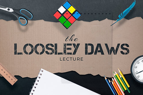 Loosley Daws Lecture