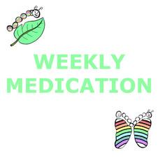 11 WEEKLY MEDICATION