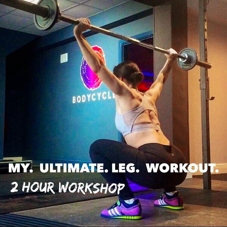 My. Ultimate. Leg. Workout