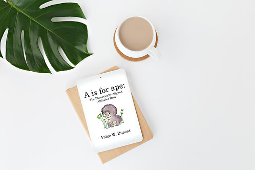 A is for Ape: The Phonetically-Aligned Alphabet Book