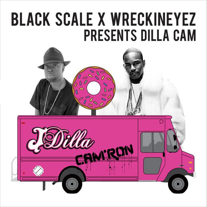 Black Scale X Wreckineyez present Dilla Cam