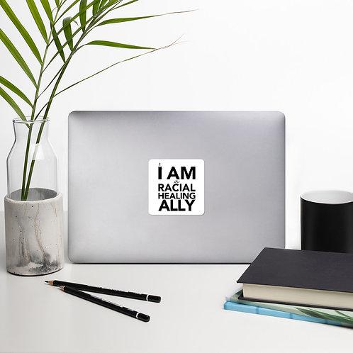 I Am a Racial Healing Ally Sticker