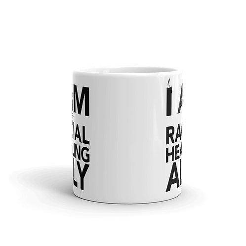 I Am a Racial Healing Ally Mug