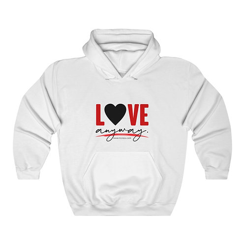 Love Anyway Unisex Heavy Blend™ Hooded Sweatshirt