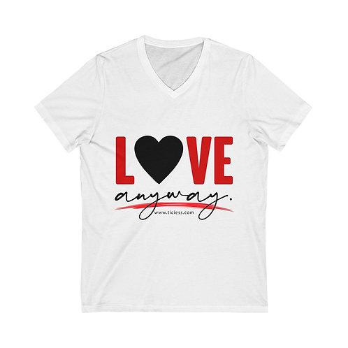 Love Anyway Unisex Jersey Short Sleeve V-Neck Tee