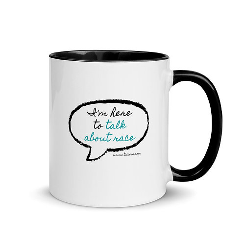 Here to Talk About Race Mug with Color Inside