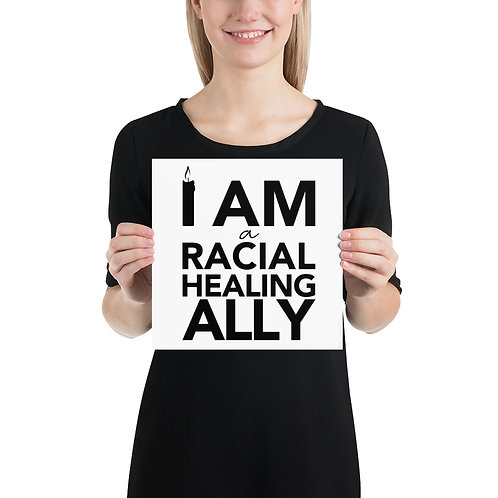 I Am a Racial Healing Ally Poster