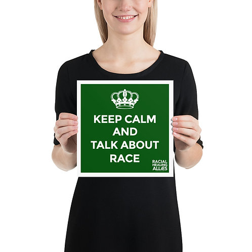Keep Calm and Talk About Race Poster