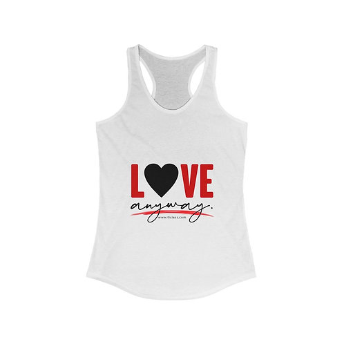 Love Anyway Women's Ideal Racerback Tank