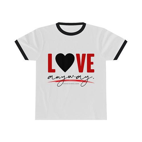 Love Anyway Unisex Ringer Tee