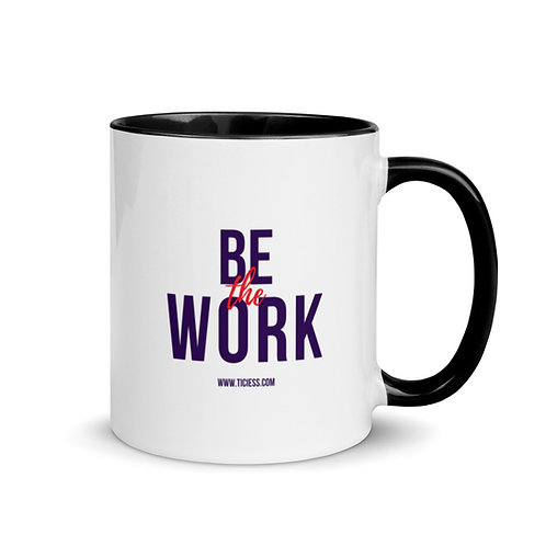 Be The Work Mug with Color Inside copy
