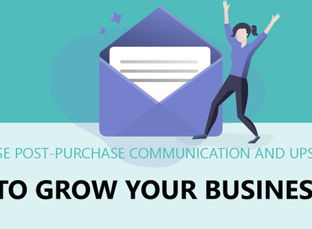 Better Customer Retention With Post Purchase Communication and Upsells