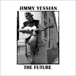Jimmy Yessian Brings Us The Future