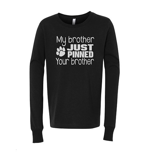 My Brother Just Pinned Your Brother Long Sleeve Tee