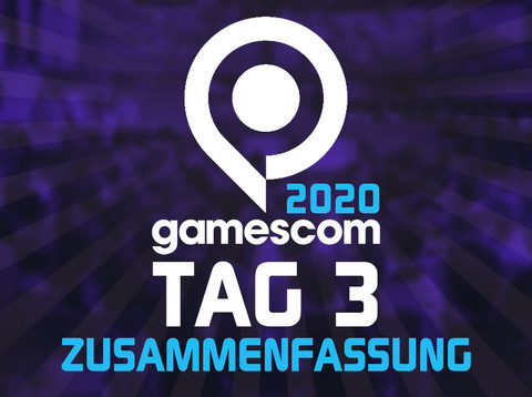 Gamescom 2020: Tag 3 - Zusammenfassung
