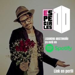 Especial Lisandro Aristimuño