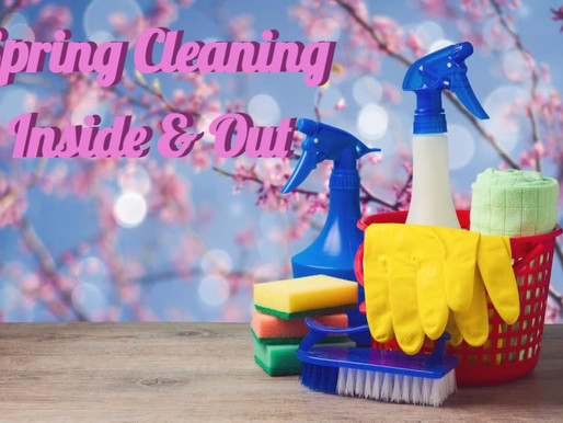 Spring Cleaning Inside & Out