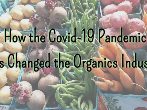 How the COVID-19 Pandemic has Changed the Organics Industry