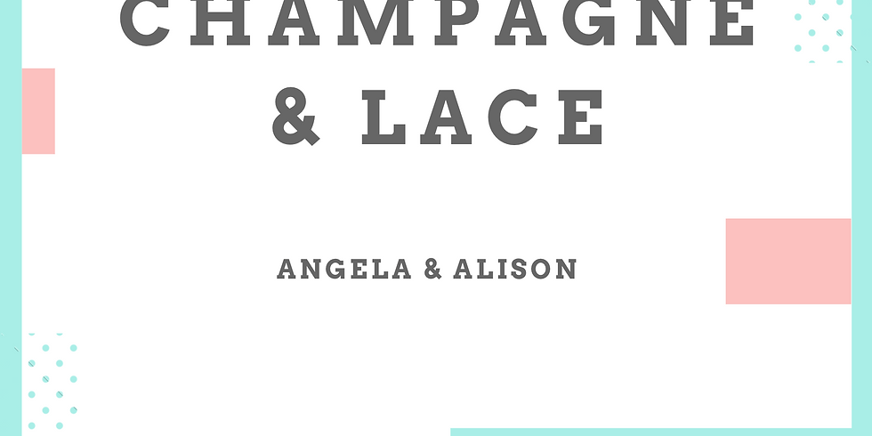 Champagne & Lace