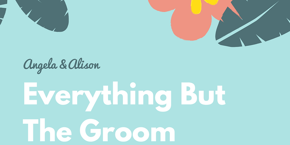 Everything But The Groom