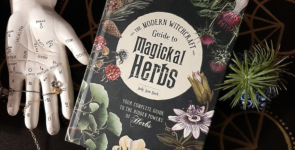 The Modern Witchcraft Guide Magikal Herbs