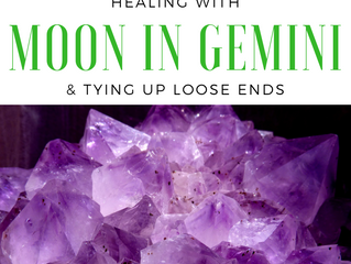 Tying Up Loose Ends With The Moon in Gemini