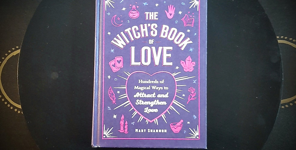 The Witch's Book of Love: Hundreds of Magical Ways to Attract and Strengthen Lov