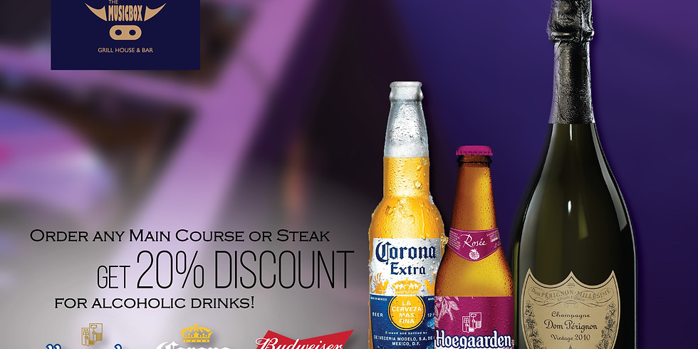 Order Main Course, to get 20% off for alcoholic drinks