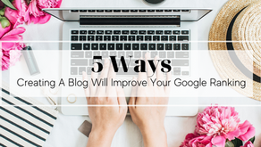 5 Ways Creating a Blog Will Improve Your Google Ranking