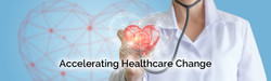 Accelerating Healthcare Change